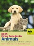 Bach Flower Remedies For Animals: The Definitive Guide to Treating Animals with the Bach Remedies