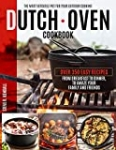 Dutch Oven Cookbook: The Most Versatile Pot For Your Outdoor Cooking. Over 350 Easy Recipes, From Breakfast To Dinner, To Amaze Your Family And Friends